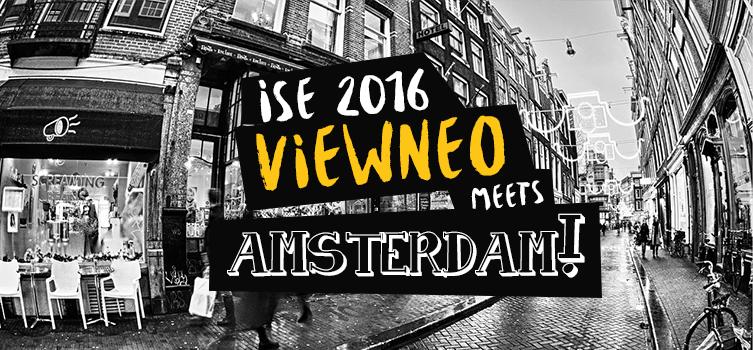 ISE 2016 – viewneo meets Amsterdam
