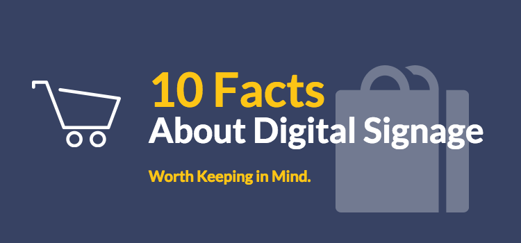 Ten Facts About Digital Signage visualized in an infographic